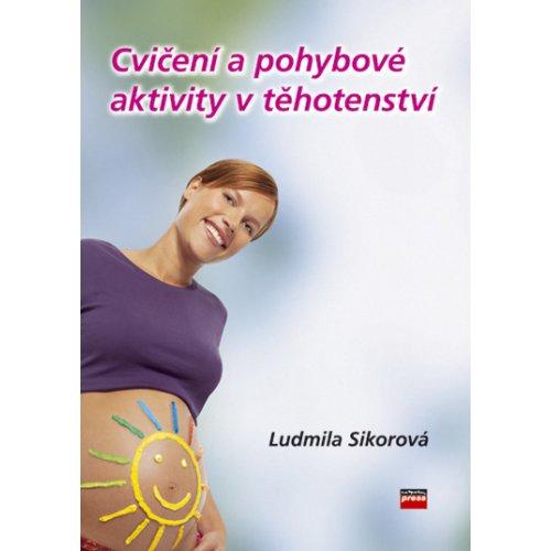 COMPUTER PRESS Cvičení a pohybové aktivity v těhotenství